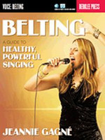 Belting - A Guide to Healthy, Powerful Singing