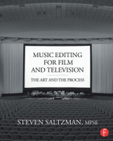 Music Editing for Film and Television - The Art and the Process