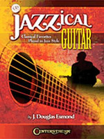 Jazzical Guitar - Classical Favorites Played in Jazz Style