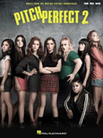 Pitch Perfect 2 - Music from the Motion Picture Songbook