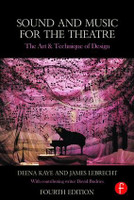 Sound and Music for the Theatre - The Art & Technique of Design, 4th Edition