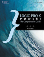 Logic Pro X Power! The Comprehensive Guide