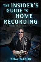 The Insider's Guide to Home Recording: Record Music and Get Paid