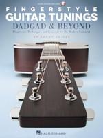 Fingerstyle Guitar Tunings: DADGAD & Beyond