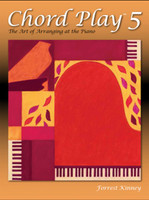 Chord Play 5: The Art of Arranging at the Piano CP05