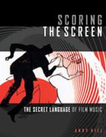 Scoring the Screen - The Secret Language of Film Music