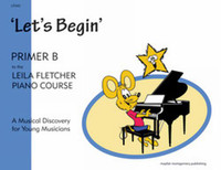Leila Fletcher Piano Course Primer B - Let's Begin
