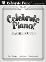 Celebrate Piano! Teachers Guide: A Comprehensive Piano Method