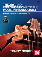 Theory and Improvisation for the Modern Mandolinist, Volume 1 Building a Foundation