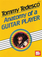 Tommy Tedesco: Anatomy of a Guitar Player