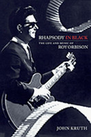 Rhapsody in Black - The Life and Music of Roy Orbison