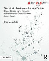 The Music Producer's Survival Guide, Second Edition
