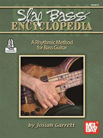 Slap Bass Encyclopedia - A Rhythmic Method for Bass Guitar