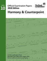 Official Examination Papers Level 10 Harmony & Counterpoint 2018 Edition
