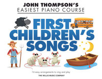 First Children's Songs - John Thompson's Easiest Piano Course