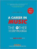 A Career in Music: The Other 12 Step Program - 2nd Edition