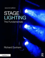 Stage Lighting  - The Fundamentals, Second Edition