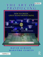 The Art of Producing - How to Create Great Audio Projects, 2nd Edition