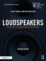 Loudspeakers For Music Recording and Reproduction, 2nd Edition