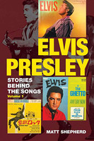 Elvis Presley: Stories Behind the Songs