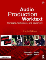 Audio Production Worktext - Concepts, Techniques, and Equipment, 9th Edition