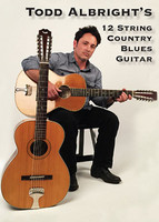 Todd Albright's 12 String Country Blues Guitar DVD