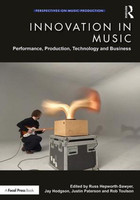 Innovation in Music - Performance, Production, Technology, and Business, 1st Edition
