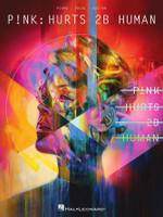 P!nk – Hurts 2B Human Songbook