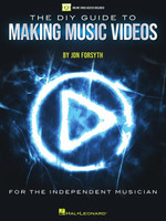 The DIY Guide to Making Music Videos for the Independent Musician