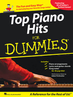 Top Piano Hits for Dummies - The Fun and Easy Way® to Start Playing Your Favorite Songs Today!