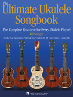 The Ultimate Ukulele Songbook - The Complete Resource for Every Uke Player!
