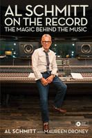 Al Schmitt on the Record - The Magic Behind the Music