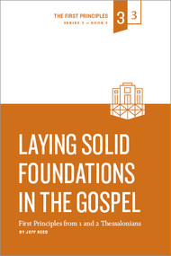 Laying Solid Foundations in the Gospel