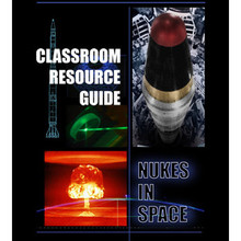 Nukes In Space - Classroom Resource Guide