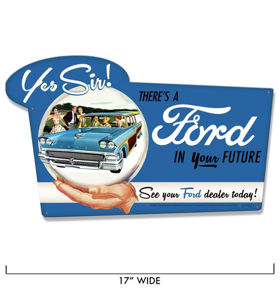 There's a Ford In Your Future Metal Sign -