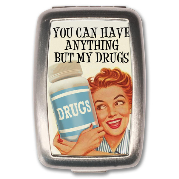 Anything But My Drugs Pill Box -