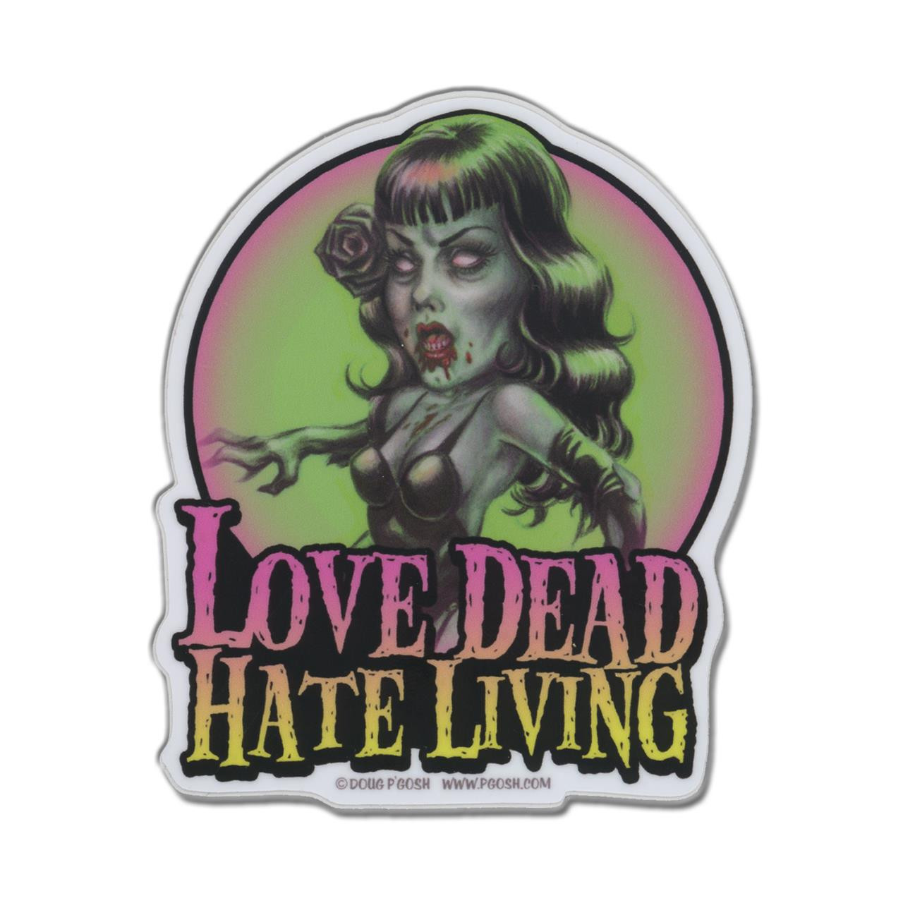 P'gosh Love Dead Hate Living Vinyl Sticker* -