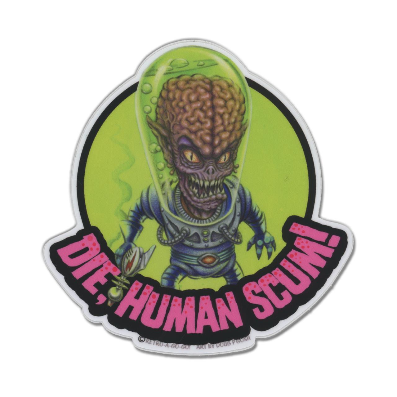 Die, Human Scum! Vinyl Sticker* -