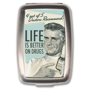 Life is Better on Drugs Pill Box -