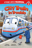 City Train In Trouble Stone Arch Readers Level 1