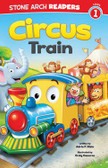 Circus Train Stone Arch Readers Level 1
