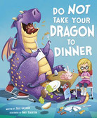 Do Not Take Your Dragon To Dinner By Julie Gasman