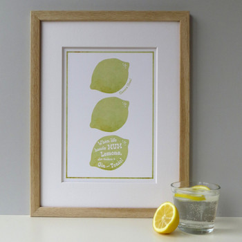 When Life Hands Mum Lemons Print - framed