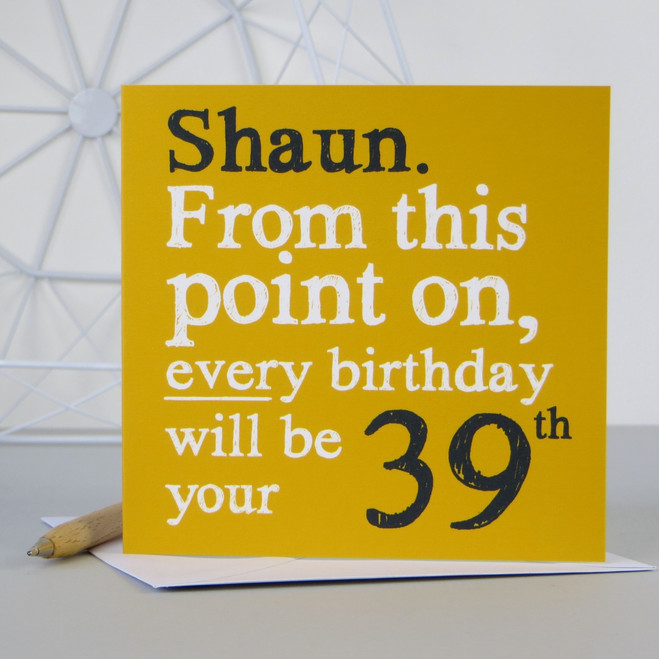 Personalised Funny 29th / 39th / 49th Birthday Card - Yellow