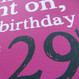 Personalised Funny 29th / 39th / 49th Birthday Card - Pink - close up