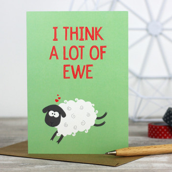 I think a Lot of Ewe Greeting Card