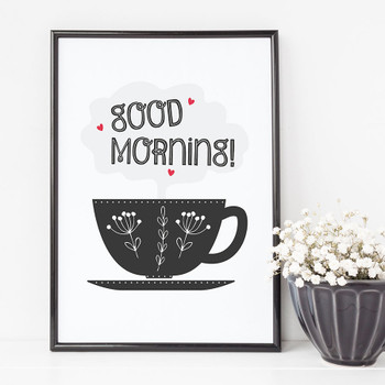 Good Morning! Tea or Coffee Cup Print for Kitchens