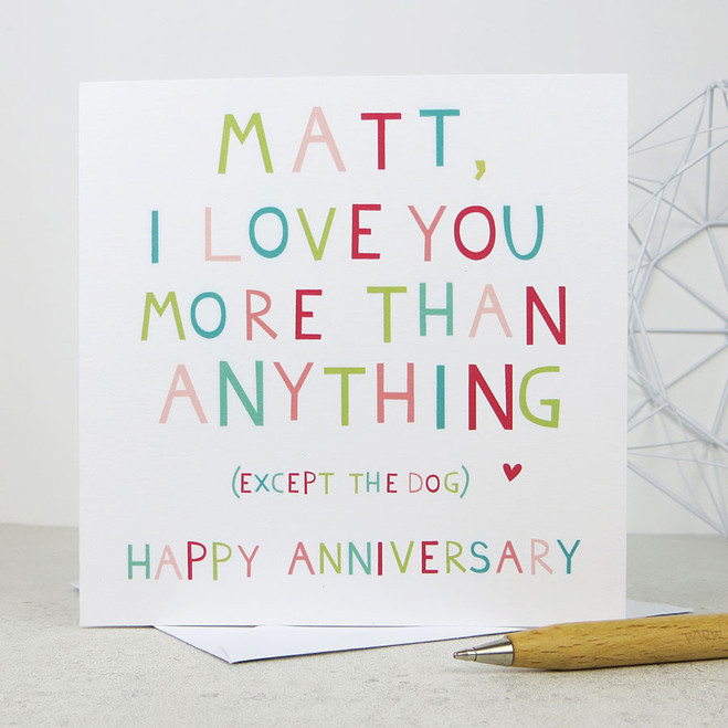 I love you more than anything (except the dog) anniversary card