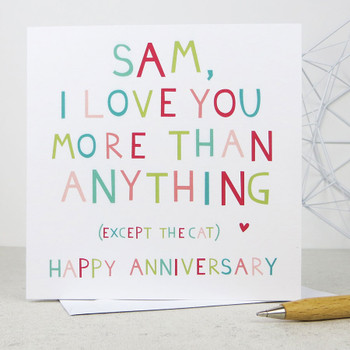 I love you more than anything (except the cat) personalised anniversary card