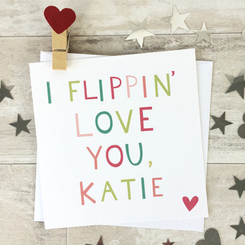 I Flippin' Love You Personalised Valentines Card